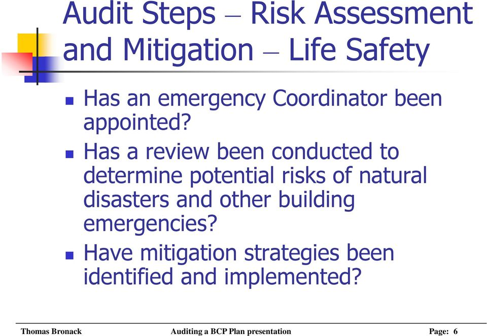Has a review been conducted to determine potential risks of natural disasters and