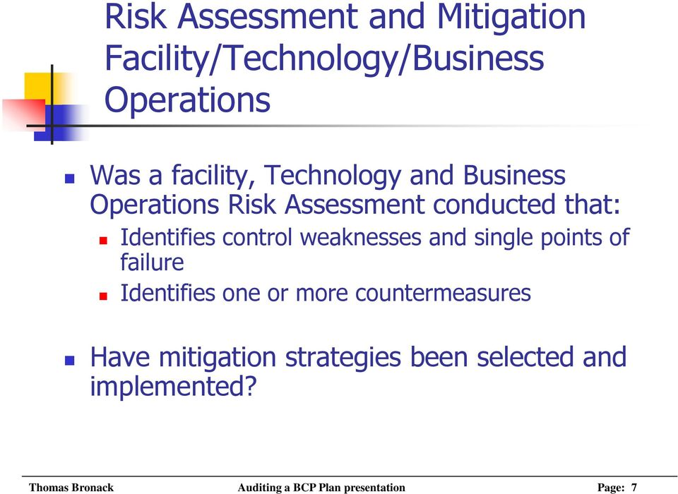 weaknesses and single points of failure Identifies one or more countermeasures Have