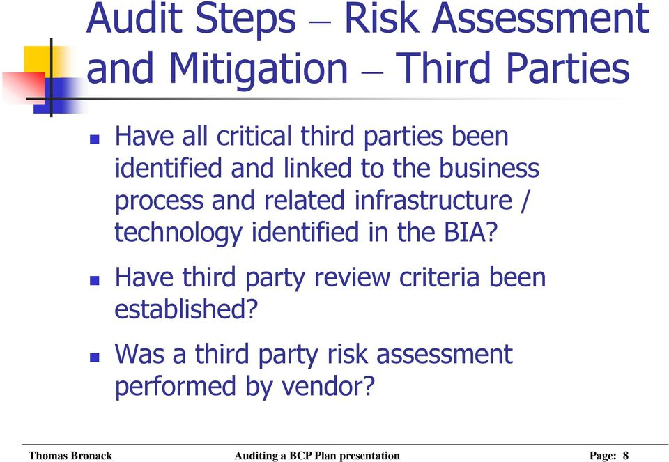 identified in the BIA? Have third party review criteria been established?