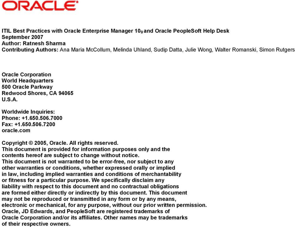 com Copyright 2005, Oracle. All rights reserved. This document is provided for information purposes only and the contents hereof are subject to change without notice.