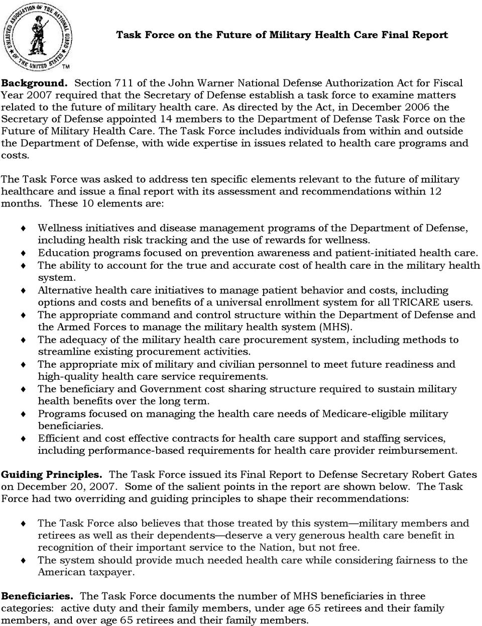 military health care. As directed by the Act, in December 2006 the Secretary of Defense appointed 14 members to the Department of Defense Task Force on the Future of Military Health Care.