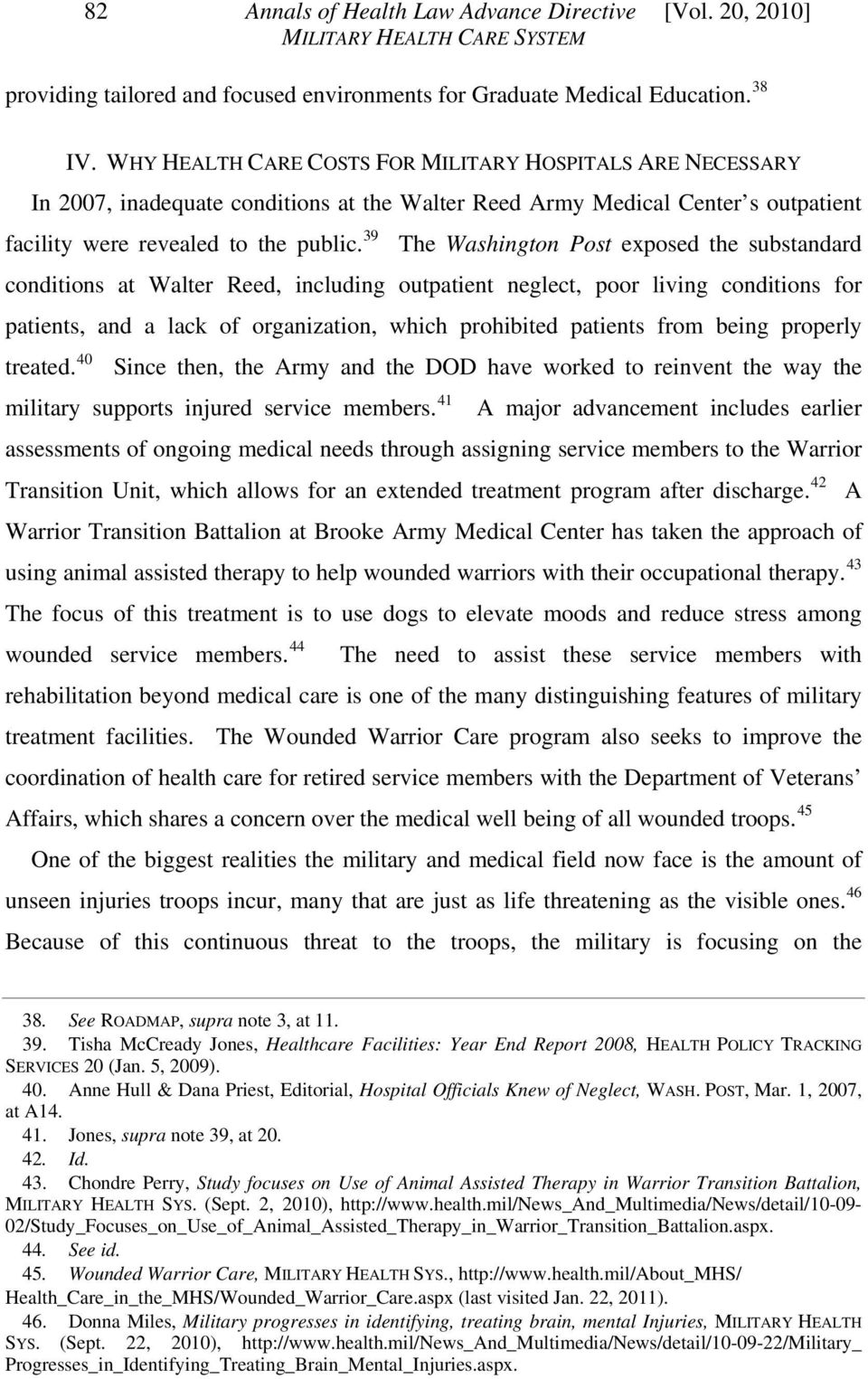 39 The Washington Post exposed the substandard conditions at Walter Reed, including outpatient neglect, poor living conditions for patients, and a lack of organization, which prohibited patients from