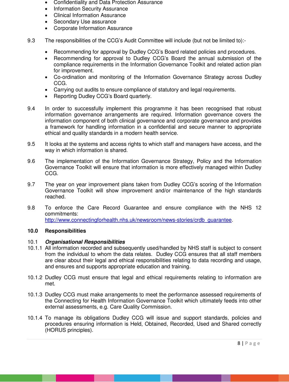 Recommending for approval to Dudley CCG s Board the annual submission of the compliance requirements in the Information Governance Toolkit and related action plan for improvement.