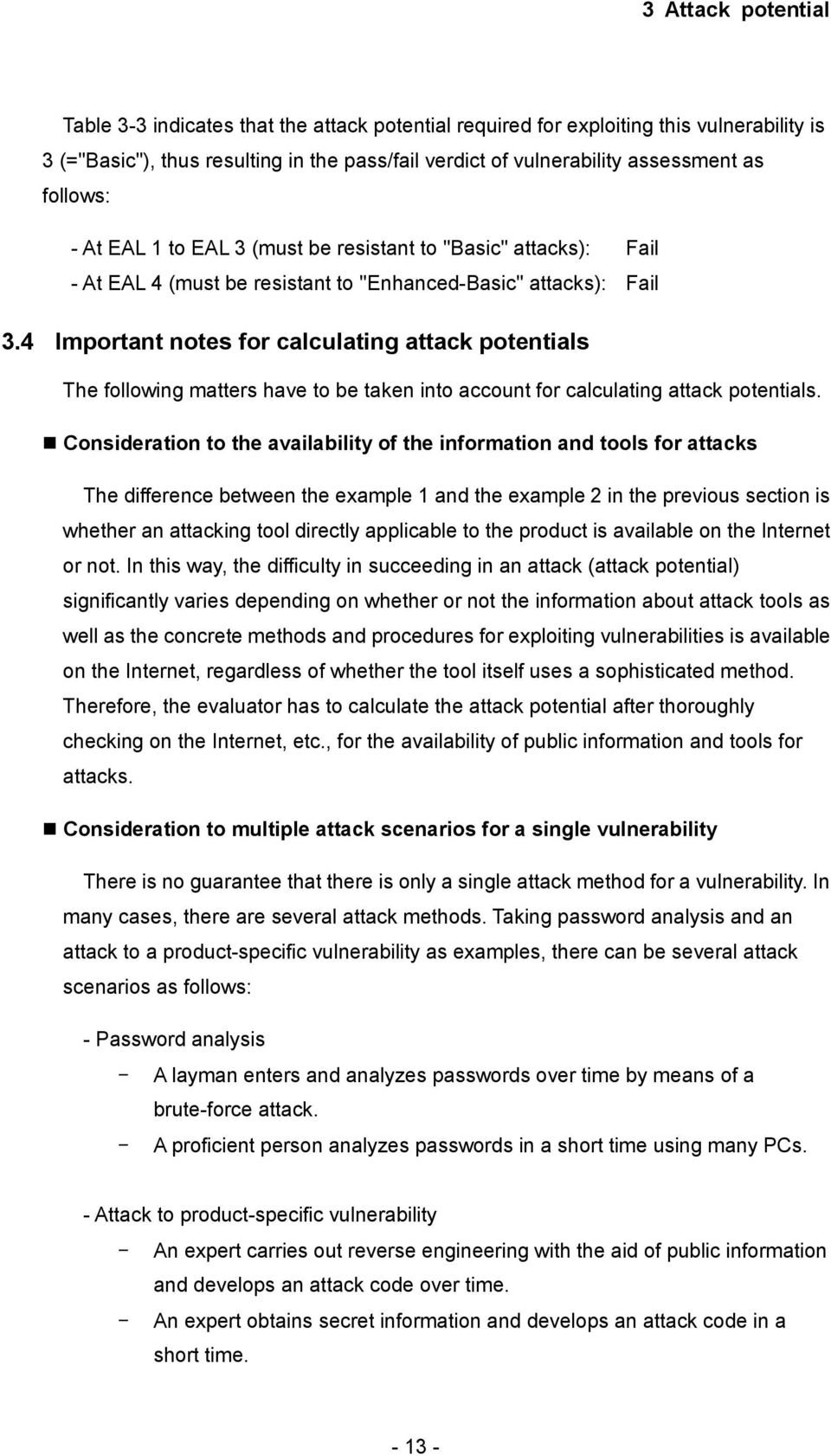 4 Important notes for calculating attack potentials The following matters have to be taken into account for calculating attack potentials.