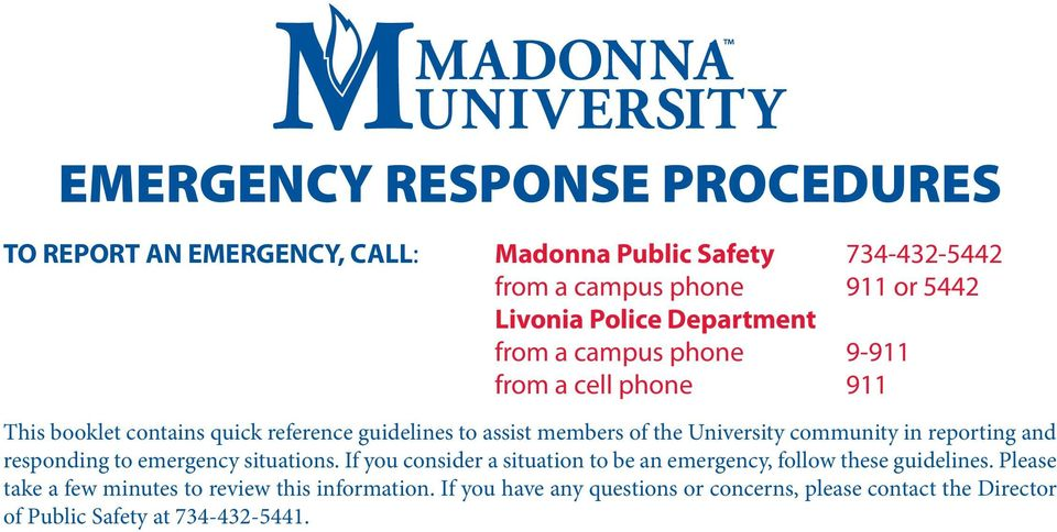 community in reporting and responding to emergency situations. If you consider a situation to be an emergency, follow these guidelines.