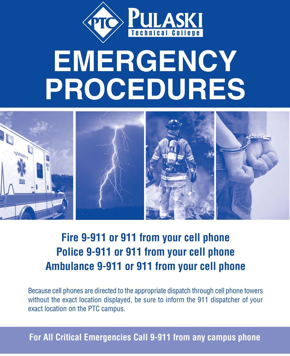dispatch through cell phone towers without the exact location displayed, be sure to inform the 911
