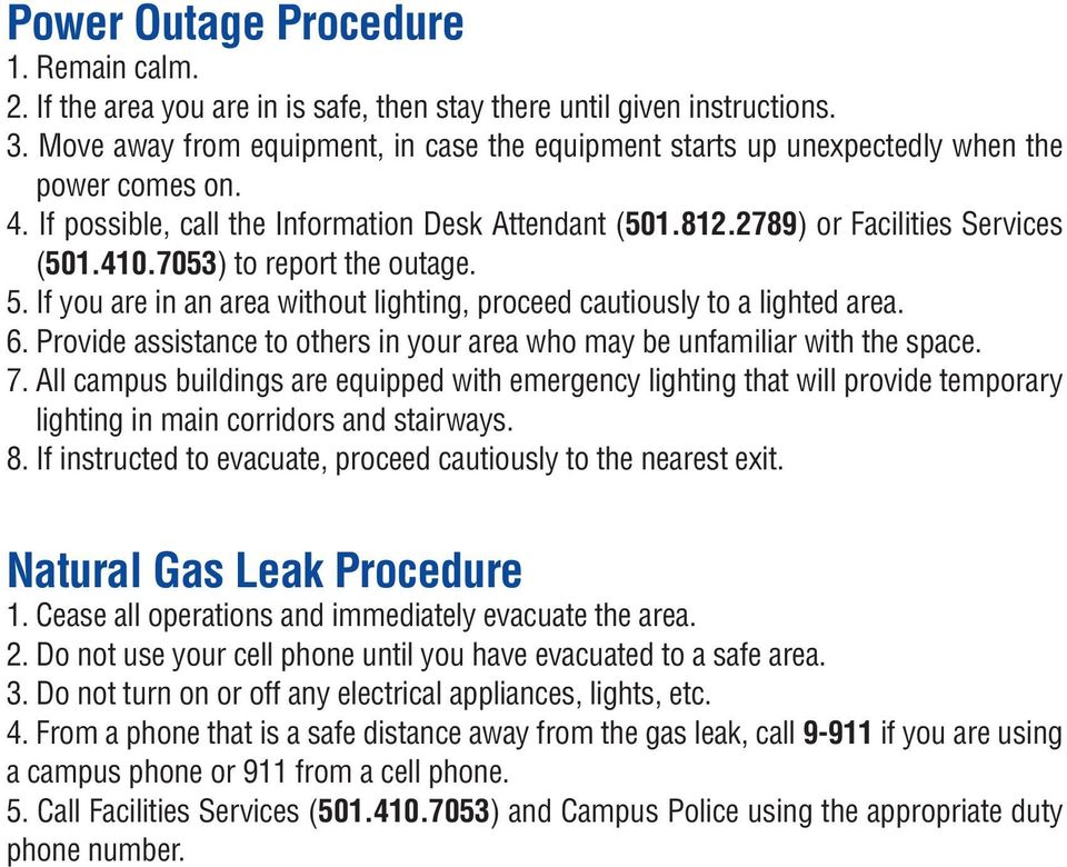 7053) to report the outage. 5. If you are in an area without lighting, proceed cautiously to a lighted area. 6. Provide assistance to others in your area who may be unfamiliar with the space. 7.