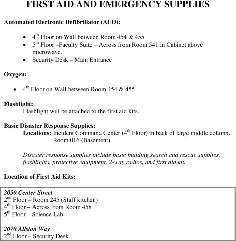 Basic Disaster Response Supplies: Locations: Incident Command Center (4 th Floor) in back of large middle column.