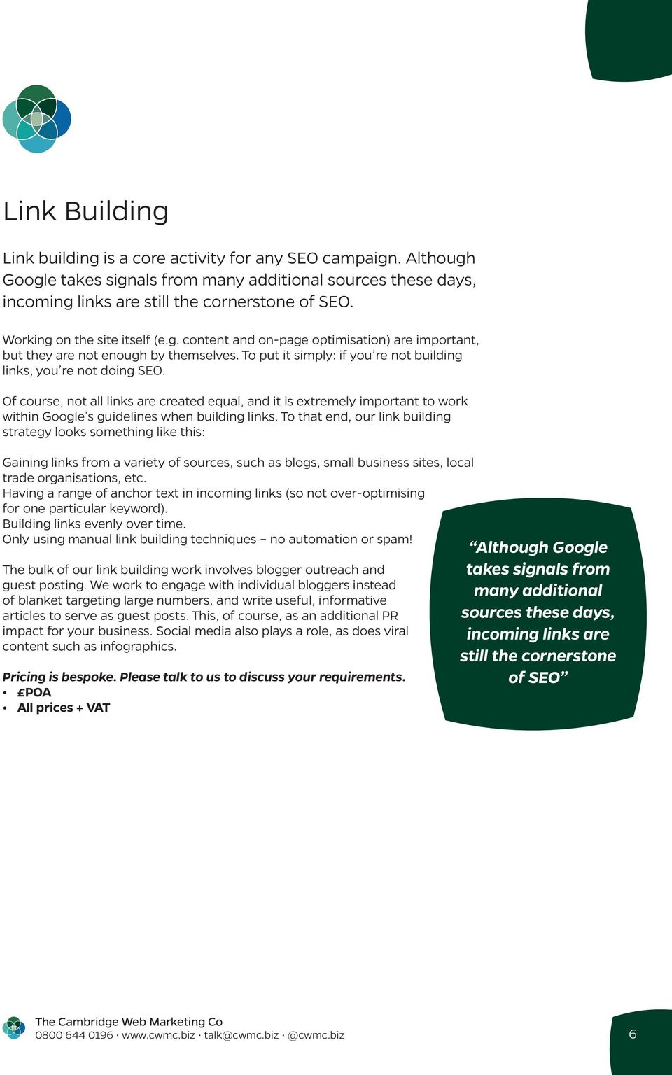 Of course, not all links are created equal, and it is extremely important to work within Google s guidelines when building links.