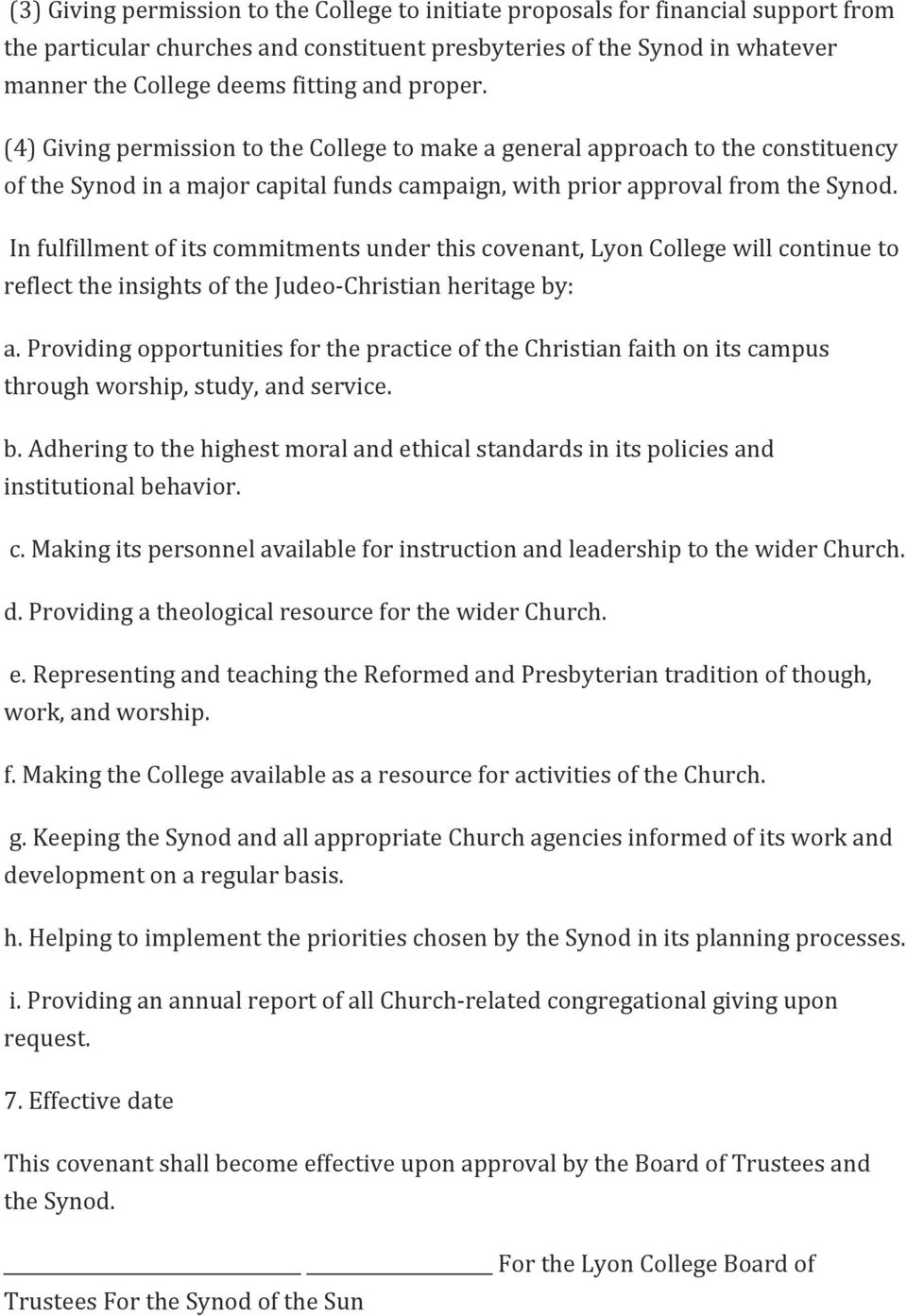 In fulfillment of its commitments under this covenant, Lyon College will continue to reflect the insights of the Judeo- Christian heritage by: a.