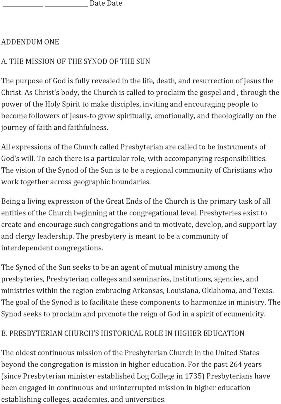spiritually, emotionally, and theologically on the journey of faith and faithfulness. All expressions of the Church called Presbyterian are called to be instruments of God s will.
