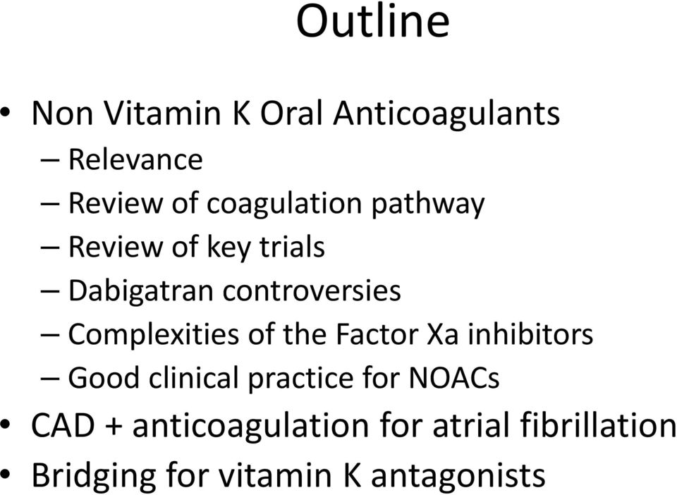 Complexities of the Factor Xa inhibitors Good clinical practice for