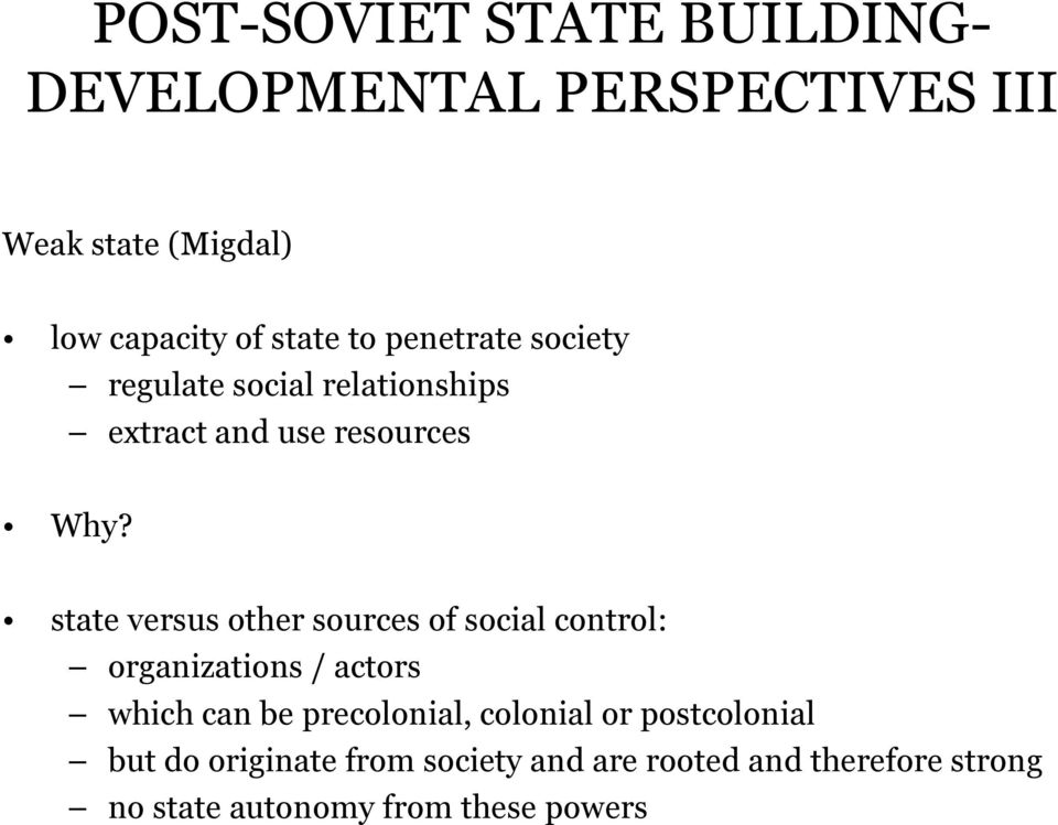state versus other sources of social control: organizations / actors which can be precolonial,