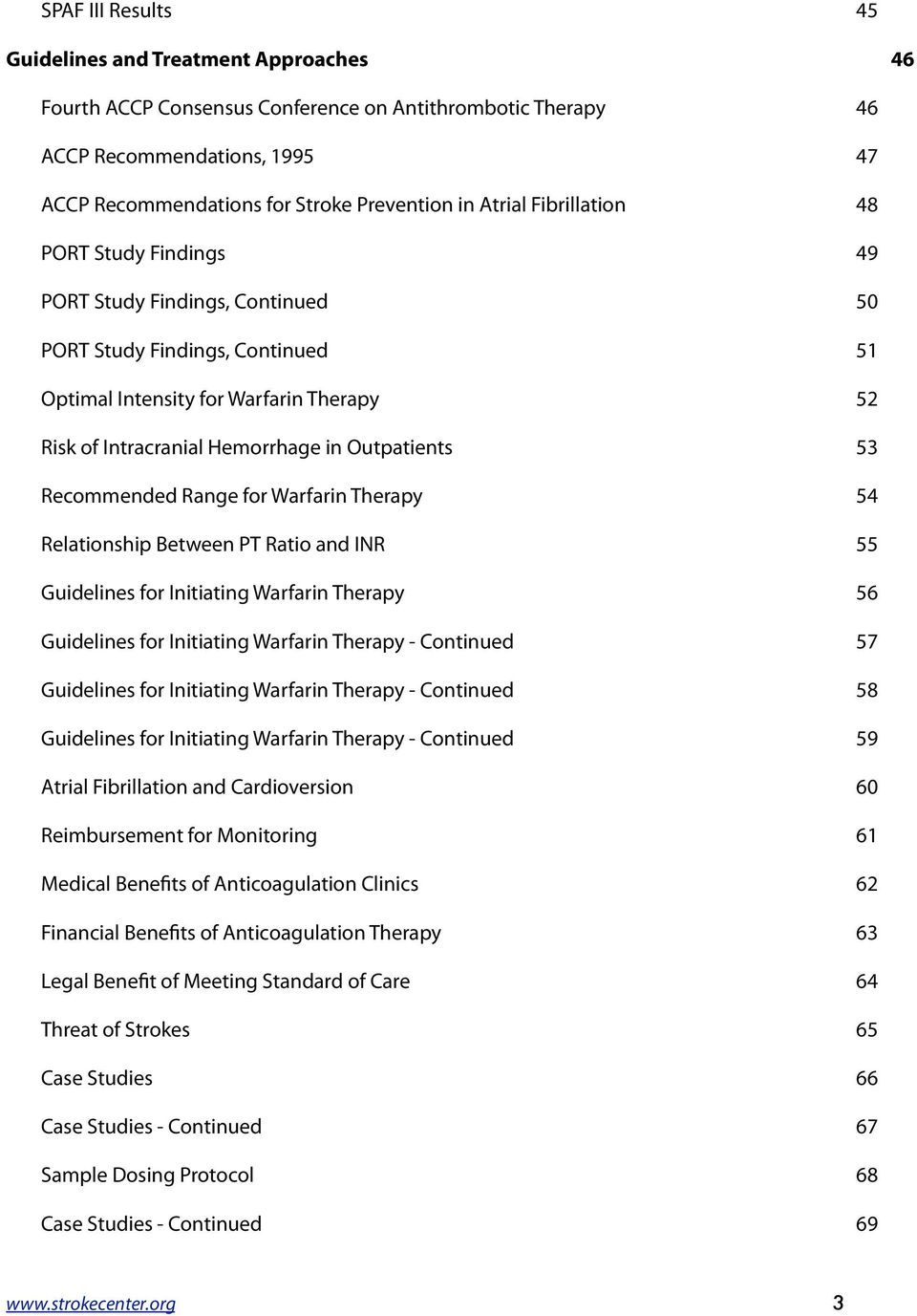 Outpatients 53 Recommended Range for Warfarin Therapy 54 Relationship Between PT Ratio and INR 55 Guidelines for Initiating Warfarin Therapy 56 Guidelines for Initiating Warfarin Therapy - Continued