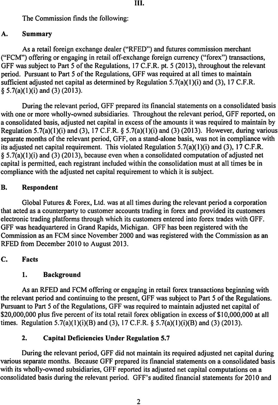 5 of the Regulations, 17 C.F.R. pt. 5 (20 13, throughout the relevant period.