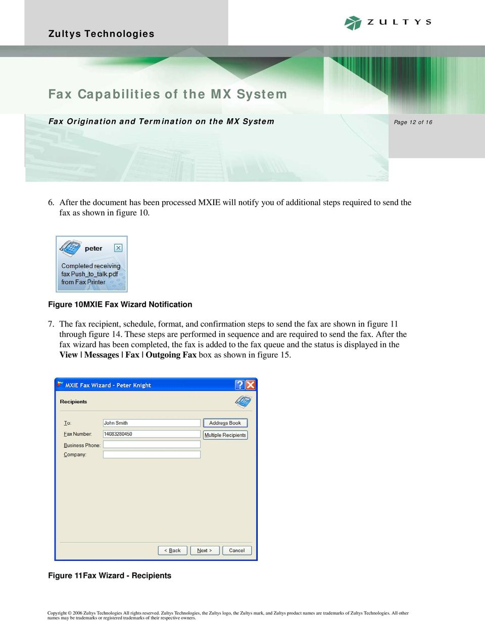 The fax recipient, schedule, format, and confirmation steps to send the fax are shown in figure 11 through figure 14.