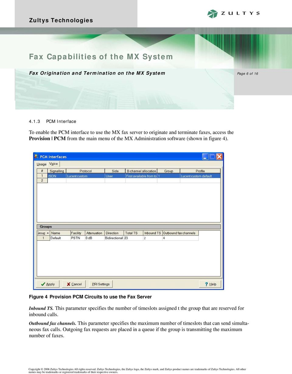 of the MX Administration software (shown in figure 4). Figure 4 Provision PCM Circuits to use the Fax Server Inbound TS.