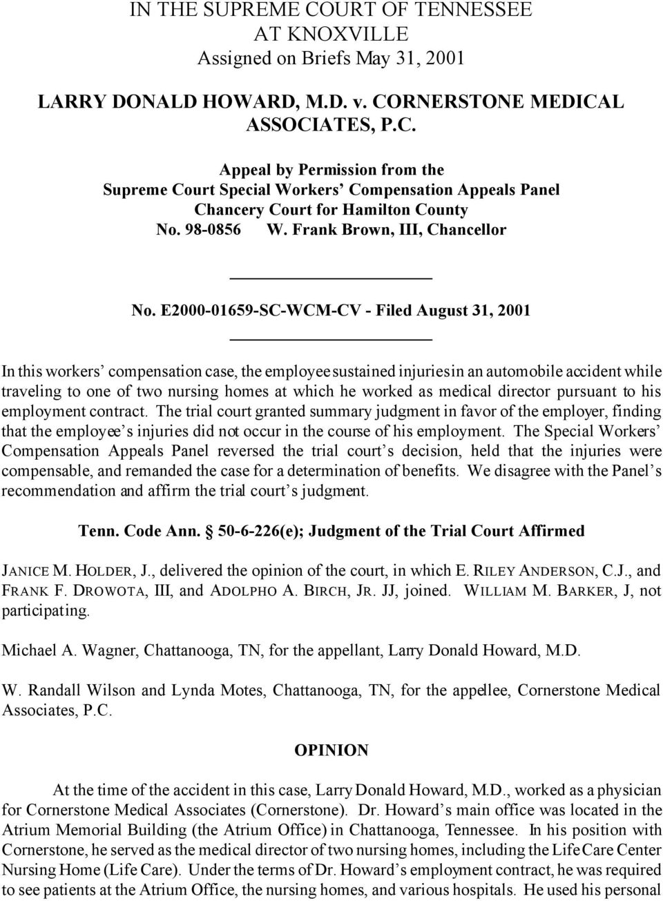 E2000-01659-SC-WCM-CV - Filed August 31, 2001 In this workers compensation case, the employee sustained injuries in an automobile accident while traveling to one of two nursing homes at which he