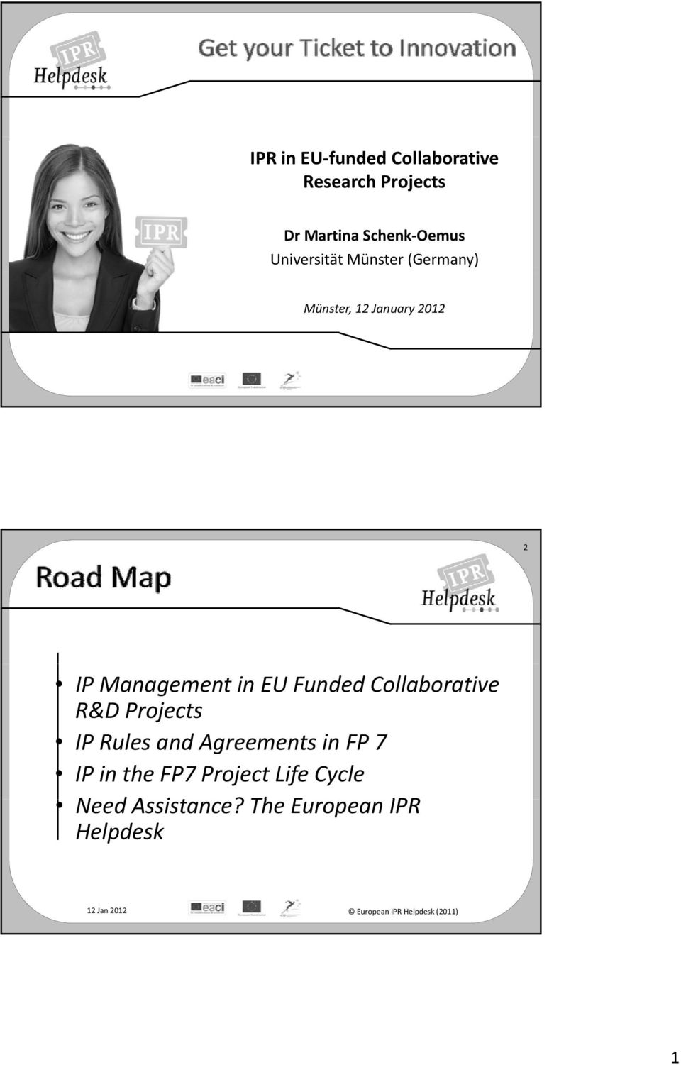 EU Funded Collaborative R&D Projects IP Rules and Agreements in FP 7 IP