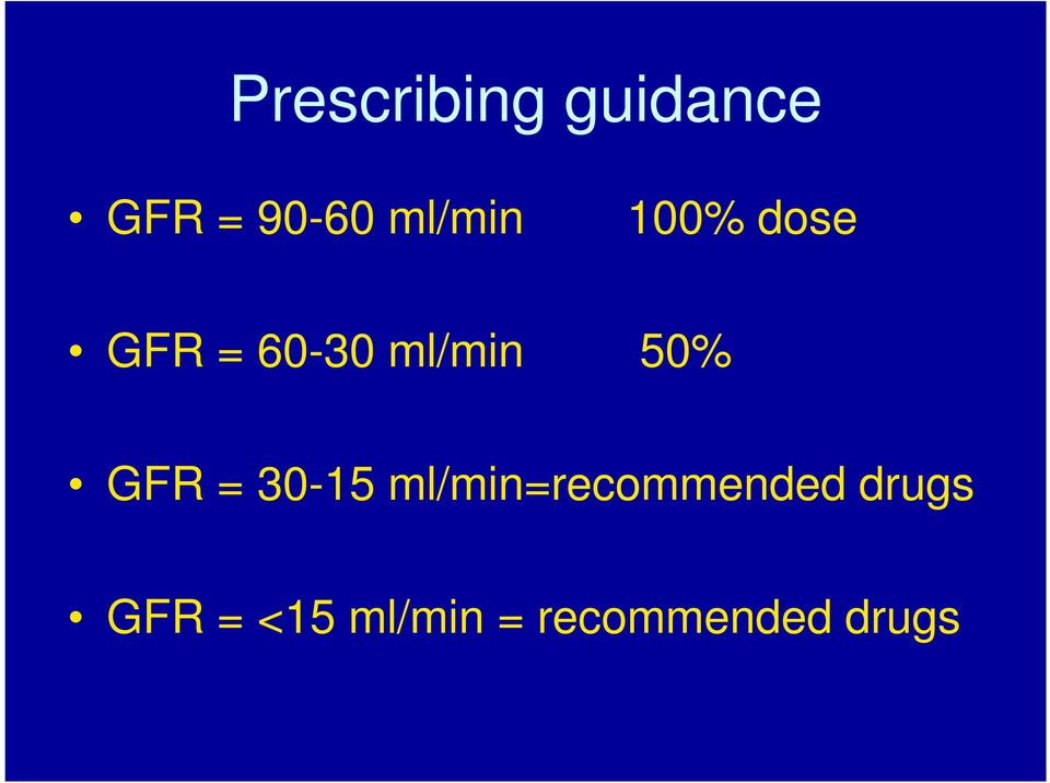 50% GFR = 30-15 ml/min=recommended