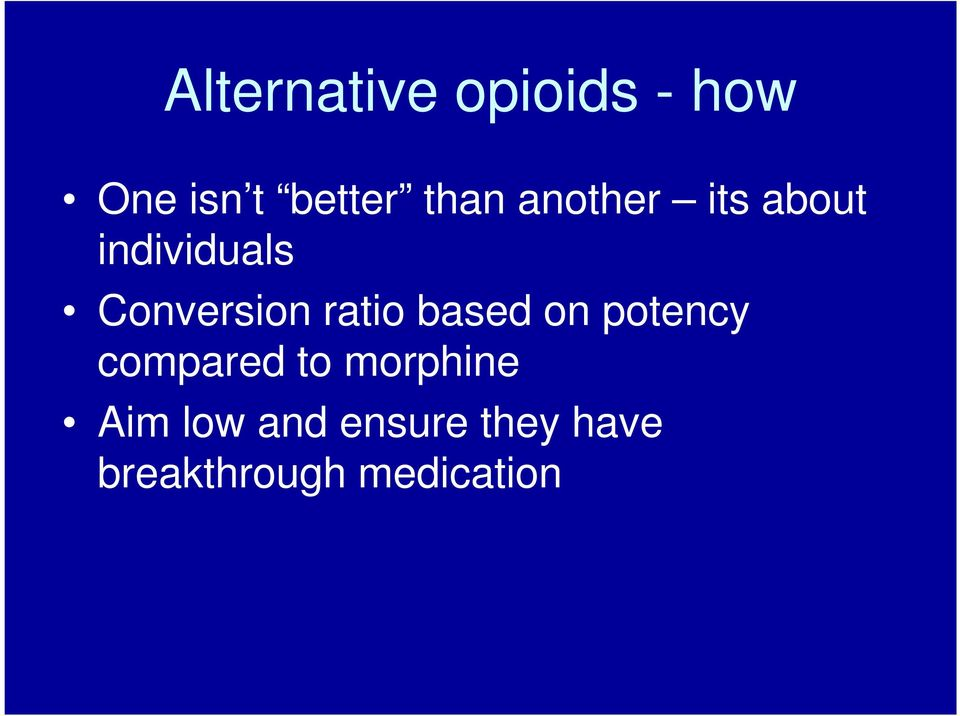 ratio based on potency compared to morphine