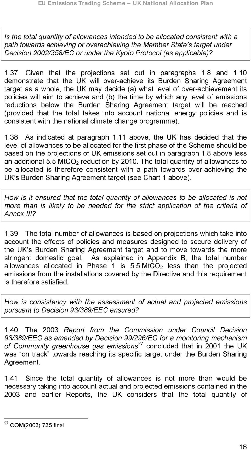 10 demonstrate that the UK will over-achieve its Burden Sharing Agreement target as a whole, the UK may decide (a) what level of over-achievement its policies will aim to achieve and (b) the time by