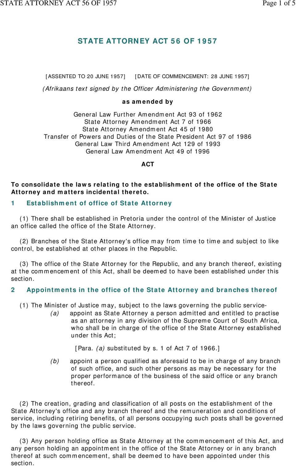 Amendment Act 129 of 1993 General Law Amendment Act 49 of 1996 To consolidate the laws relating to the establishment of the office of the State Attorney and matters incidental thereto.