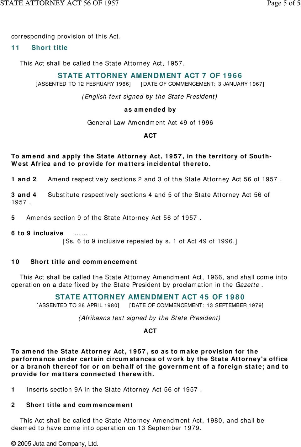 1996 To amend and apply the State Attorney Act, 1957, in the territory of South- West Africa and to provide for matters incidental thereto.