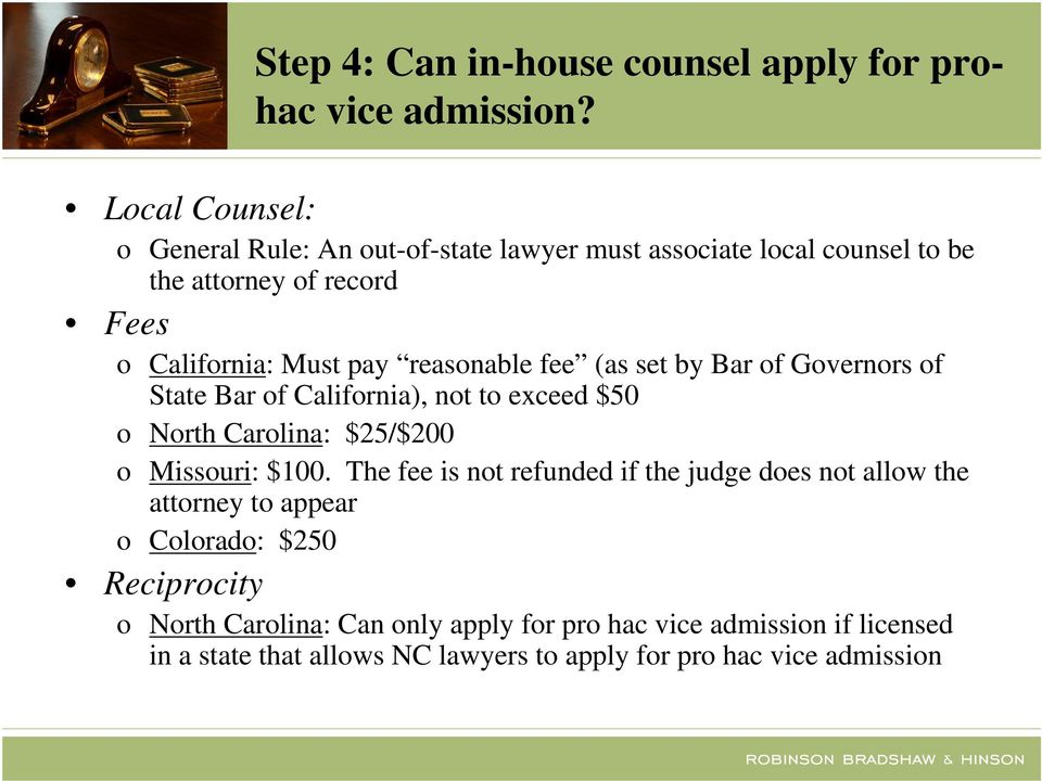 reasonable fee (as set by Bar of Governors of State Bar of California), not to exceed $50 o North Carolina: $25/$200 o Missouri: $100.