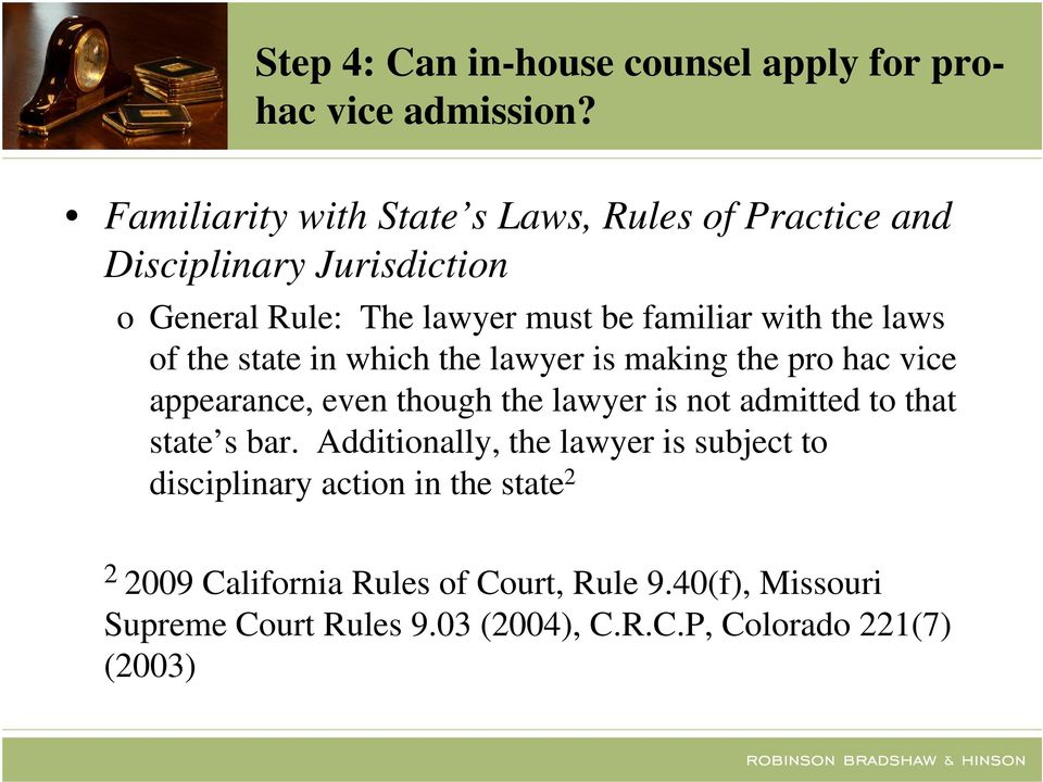 laws of the state in which the lawyer is making the pro hac vice appearance, even though the lawyer is not admitted to that state s