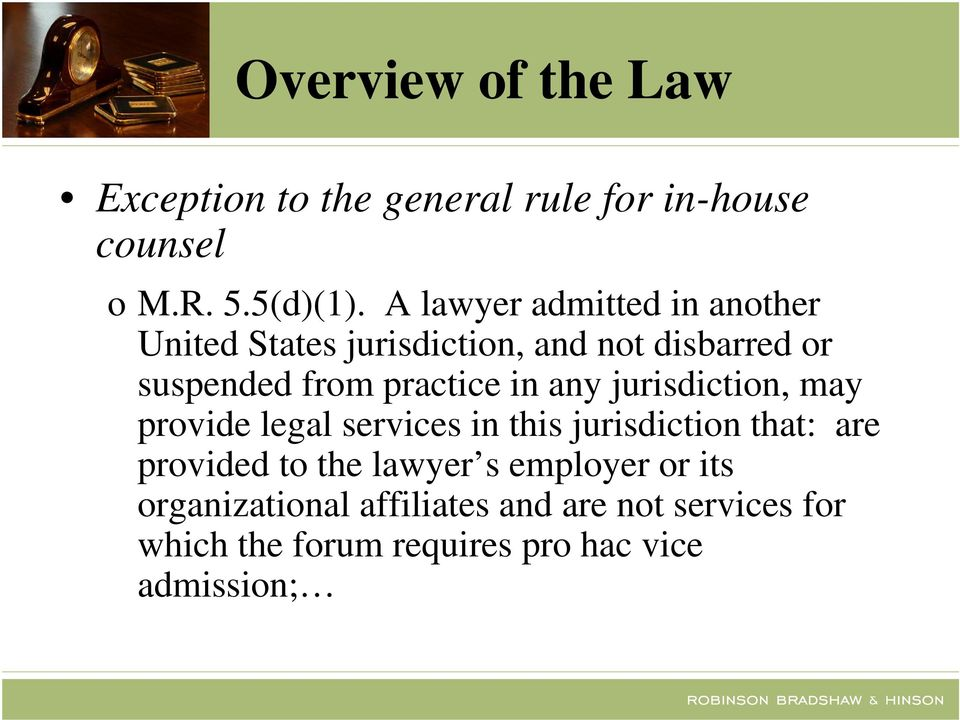 in any jurisdiction, may provide legal services in this jurisdiction that: are provided to the lawyer
