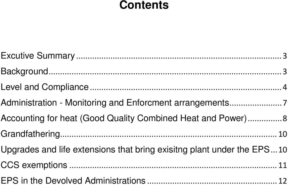.. 7 Accounting for heat (Good Quality Combined Heat and Power)... 8 Grandfathering.