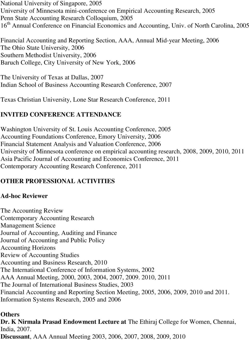 of North Carolina, 2005 Financial Accounting and Reporting Section, AAA, Annual Mid-year Meeting, 2006 The Ohio State University, 2006, 2006 Baruch College, City University of New York, 2006 The