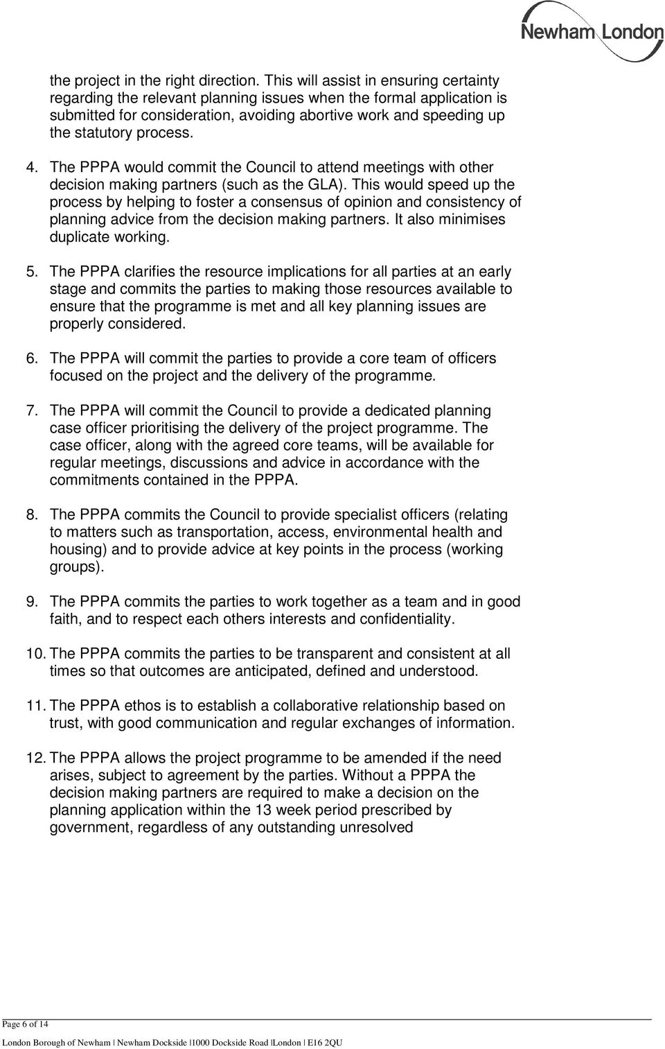 4. The PPPA would commit the Council to attend meetings with other decision making partners (such as the GLA).
