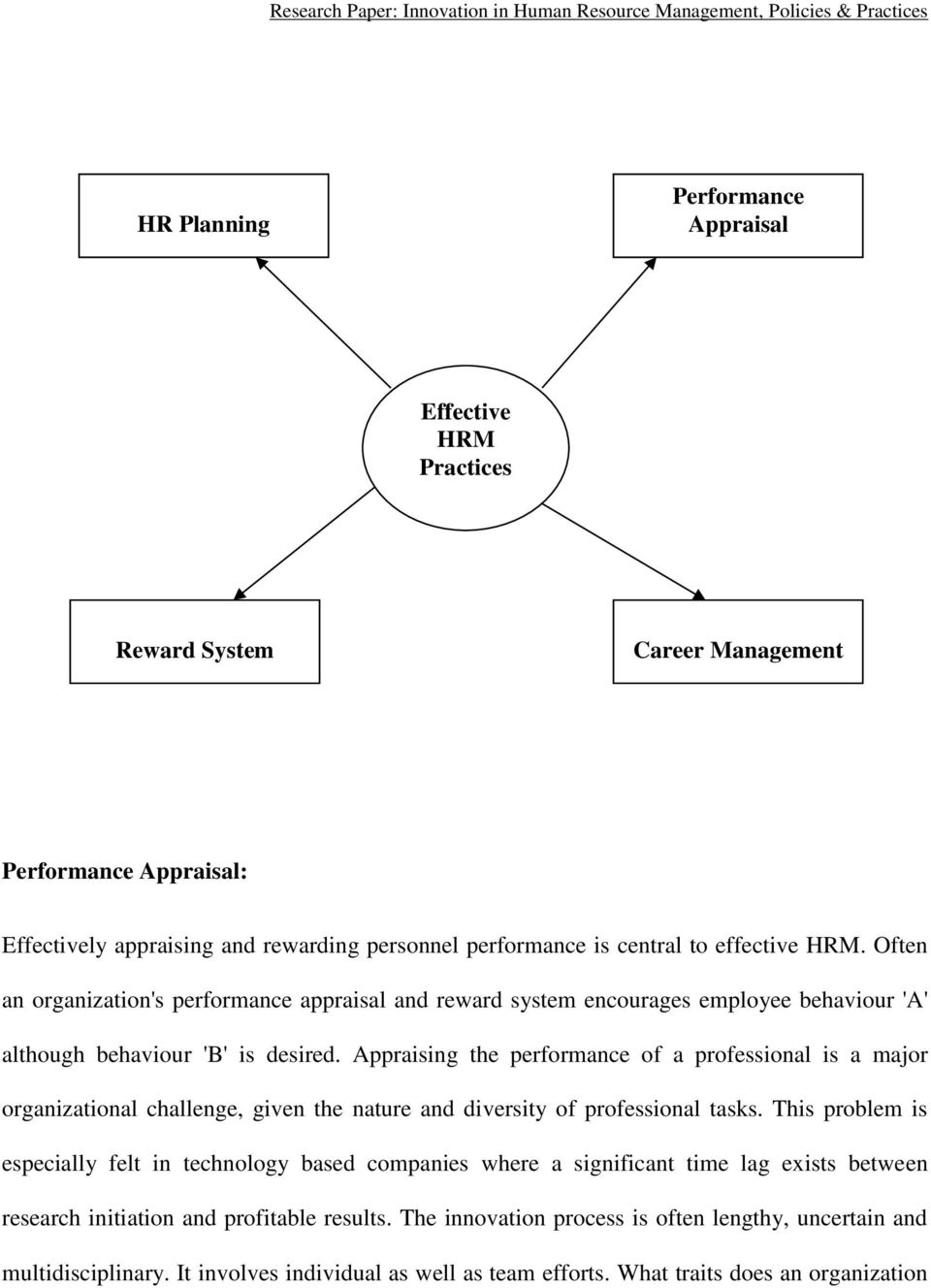 Appraising the performance of a professional is a major organizational challenge, given the nature and diversity of professional tasks.