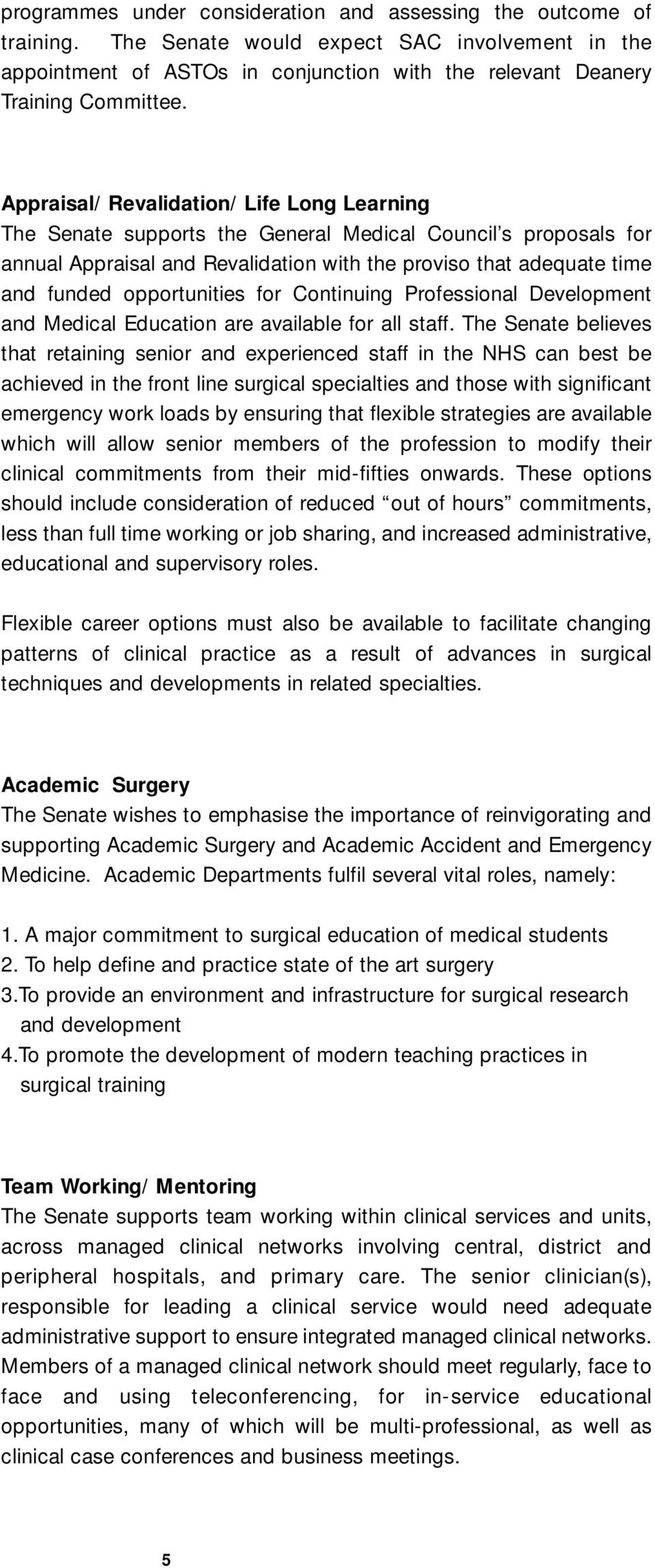opportunities for Continuing Professional Development and Medical Education are available for all staff.