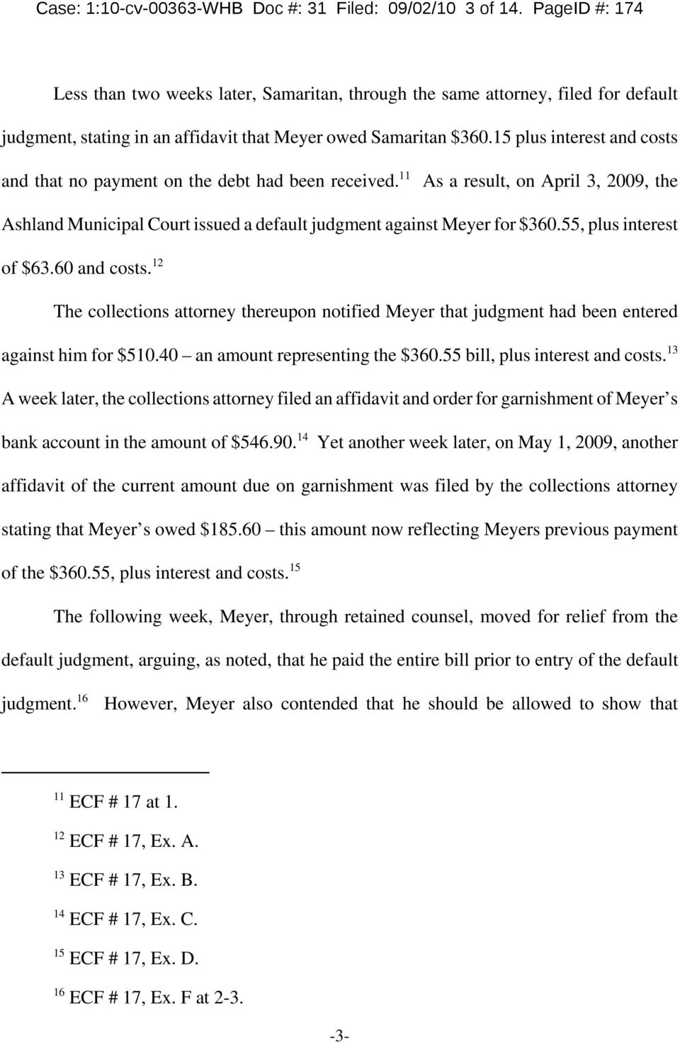 15 plus interest and costs and that no payment on the debt had been received. 11 As a result, on April 3, 2009, the Ashland Municipal Court issued a default judgment against Meyer for $360.