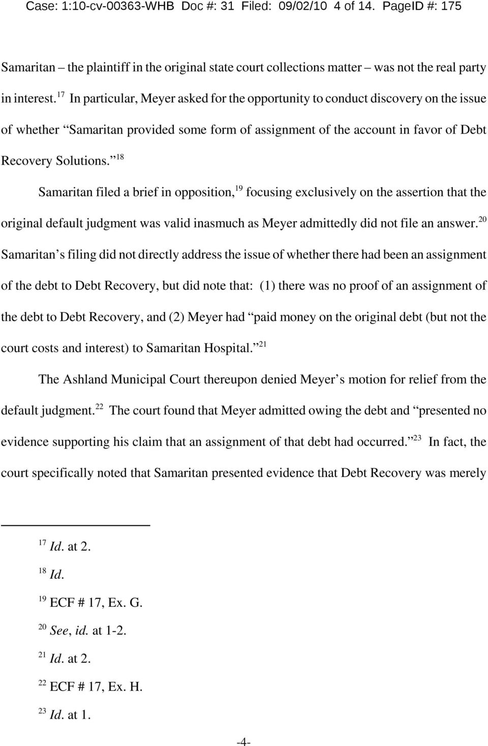 18 Samaritan filed a brief in opposition, 19 focusing exclusively on the assertion that the original default judgment was valid inasmuch as Meyer admittedly did not file an answer.