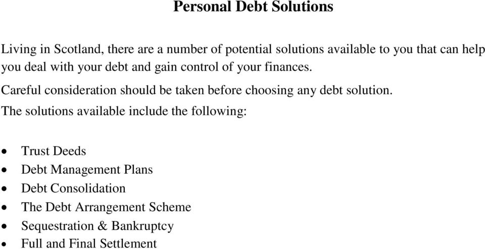 Careful consideration should be taken before choosing any debt solution.