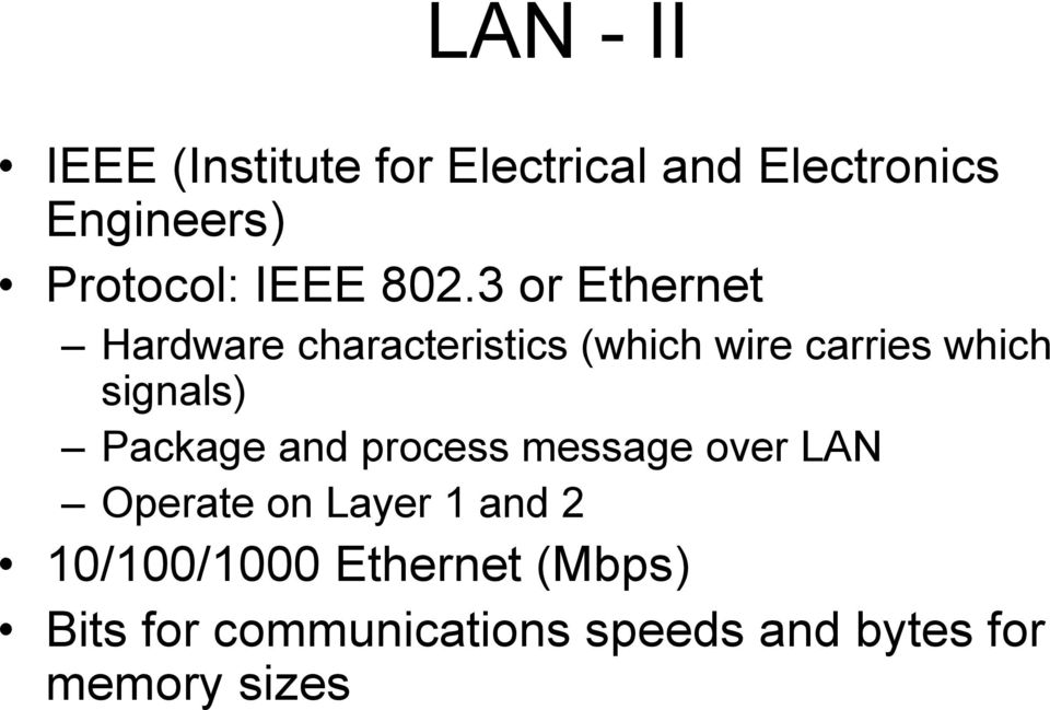 3 or Ethernet Hardware characteristics (which wire carries which signals)