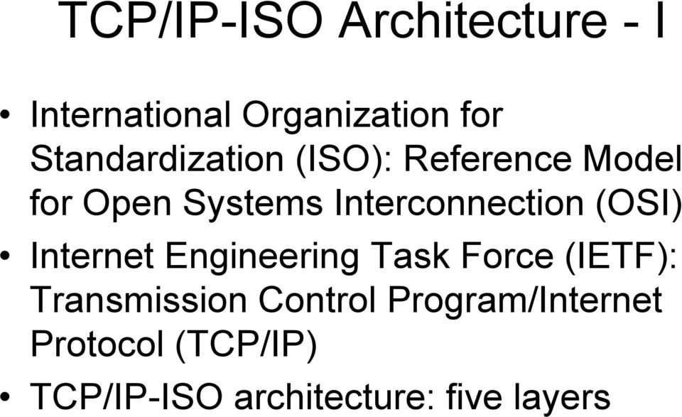 Interconnection (OSI) Internet Engineering Task Force (IETF):