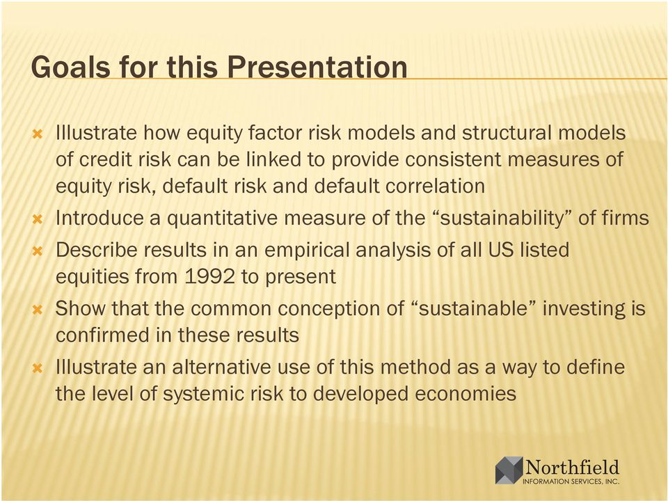 Describe results in an empirical analysis of all US listed equities from 1992 to present Show that the common conception of sustainable