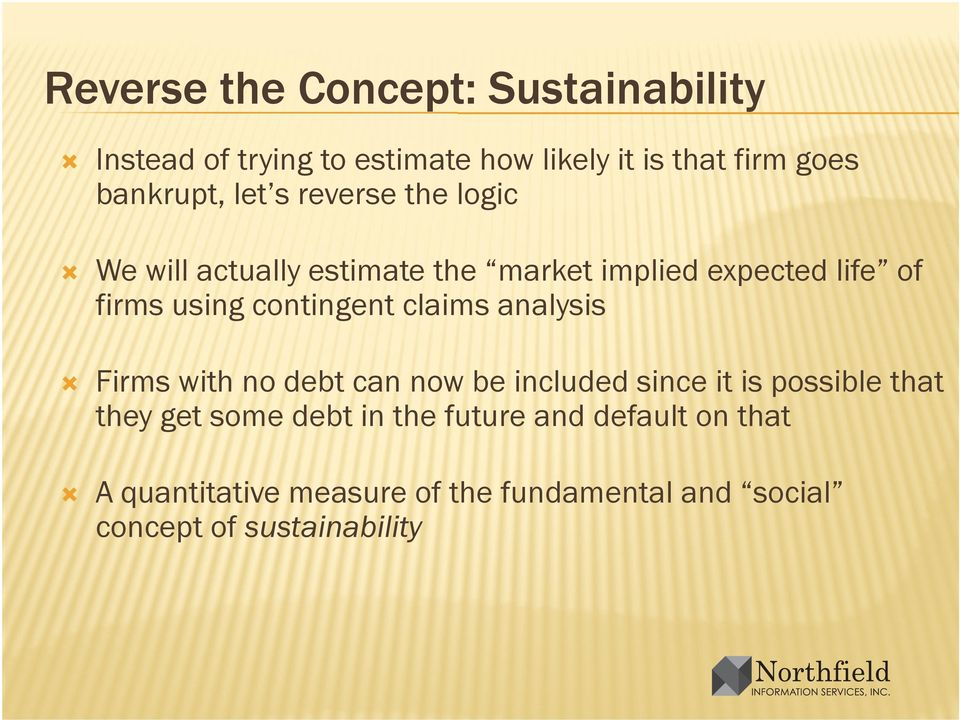 contingent claims analysis Firms with no debt can now be included since it is possible that they get some