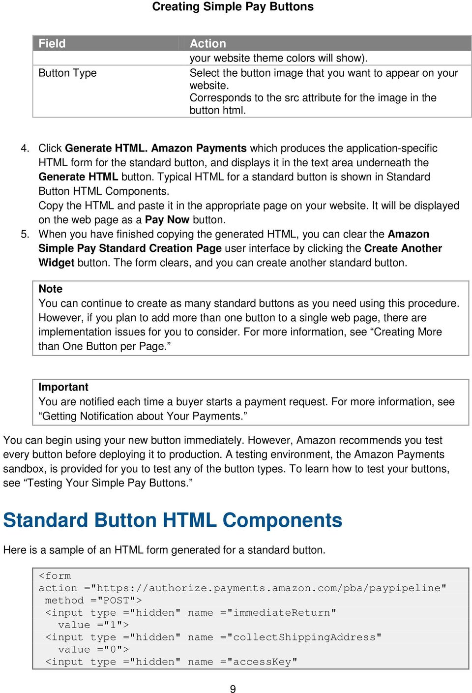 Typical HTML for a standard button is shown in Standard Button HTML Components. Copy the HTML and paste it in the appropriate page on your website.
