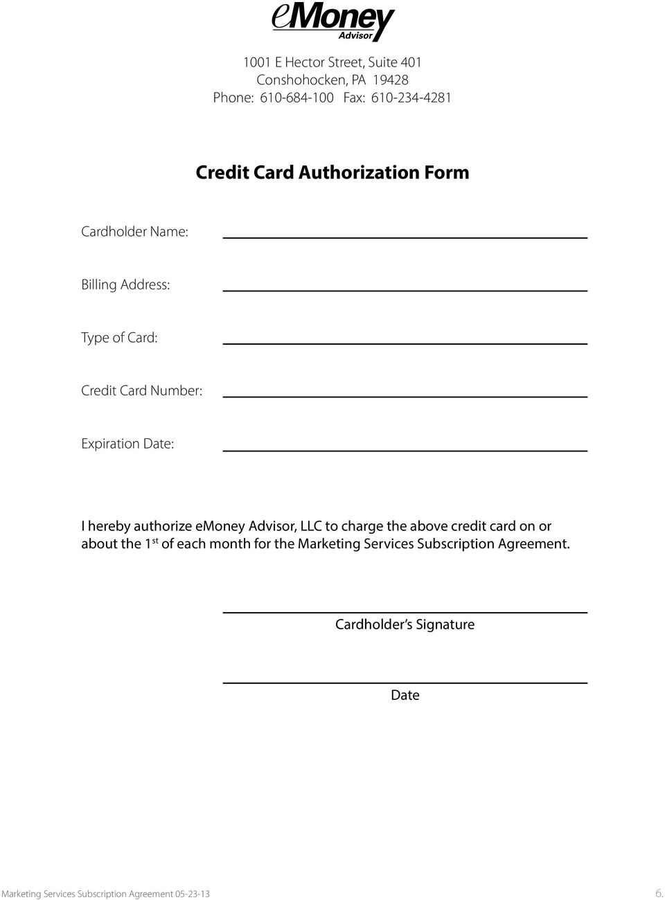 hereby authorize emoney Advisor, LLC to charge the above credit card on or about the 1 st of each month for the