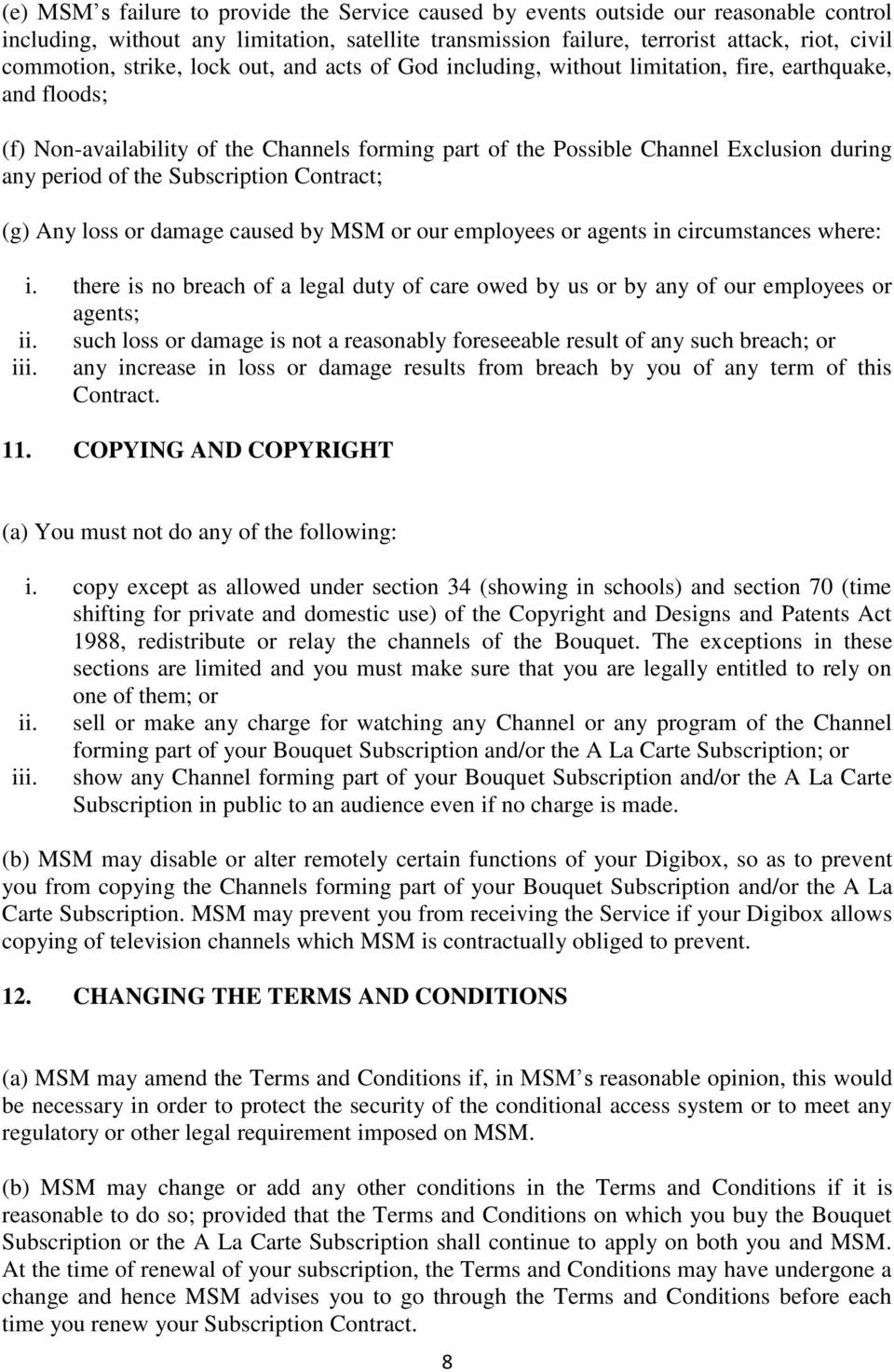 the Subscription Contract; (g) Any loss or damage caused by MSM or our employees or agents in circumstances where: i.