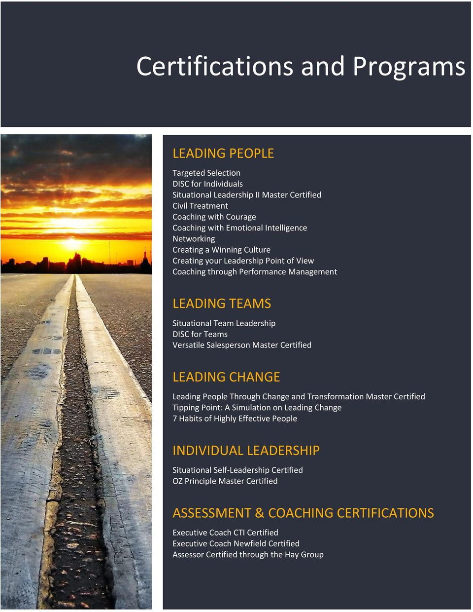 Salesperson Master Certified LEADING CHANGE Leading People Through Change and Transformation Master Certified Tipping Point: A Simulation on Leading Change 7 Habits of Highly Effective People