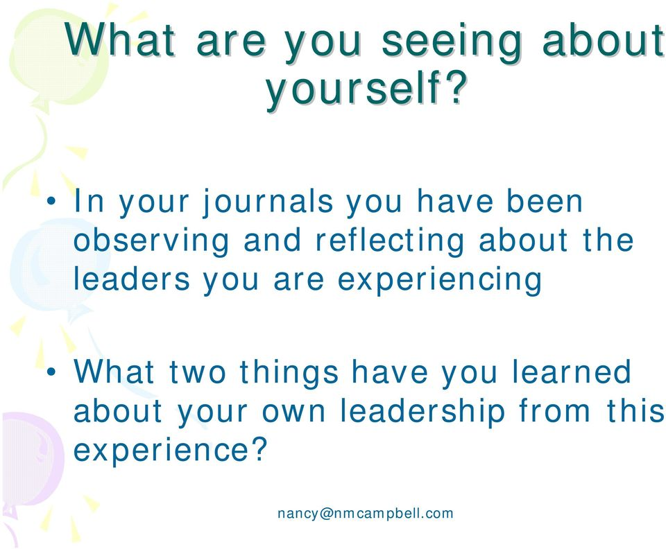 reflecting about the leaders you are experiencing
