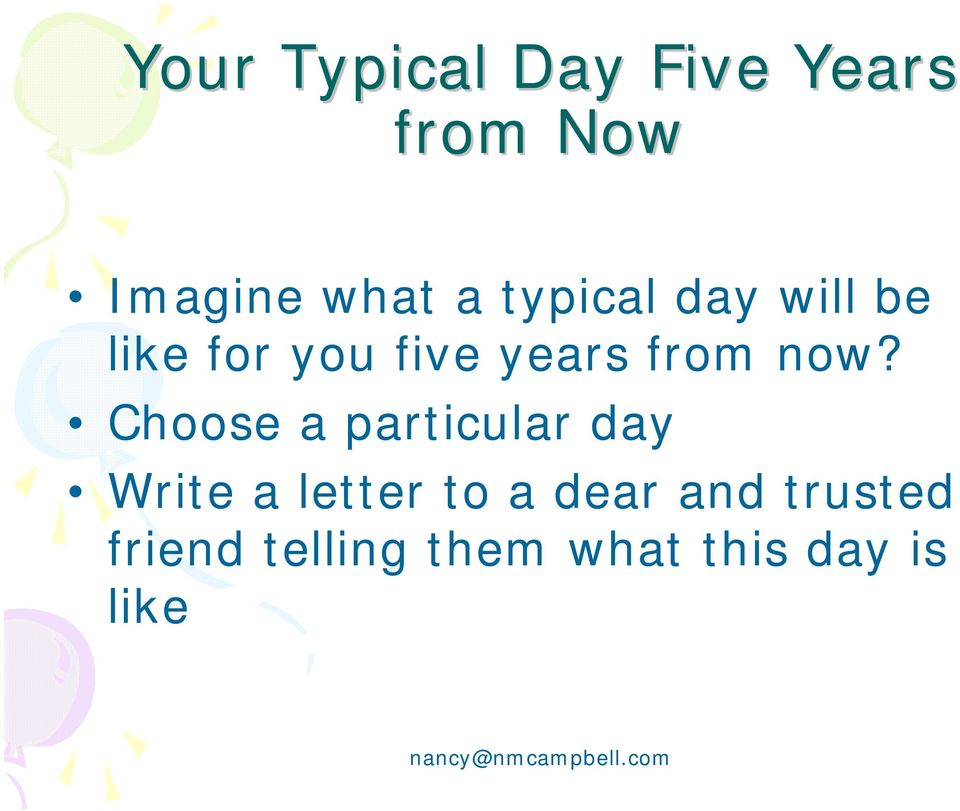 now? Choose a particular day Write a letter to a