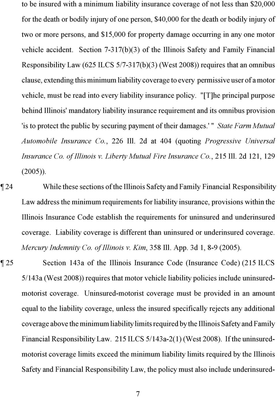 Section 7-317(b)(3) of the Illinois Safety and Family Financial Responsibility Law (625 ILCS 5/7-317(b)(3) (West 2008)) requires that an omnibus clause, extending this minimum liability coverage to